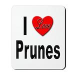 I Love Prunes Mousepad