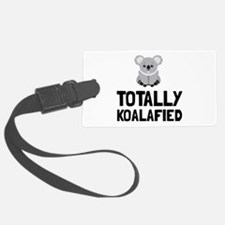 Totally Koalafied Luggage Tag