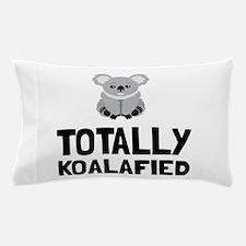 Totally Koalafied Pillow Case