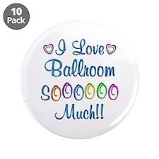 "Ballroom Love So Much 3.5"" Button (10 pack)"