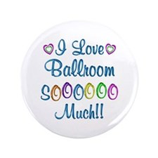 "Ballroom Love So Much 3.5"" Button (100 pack)"