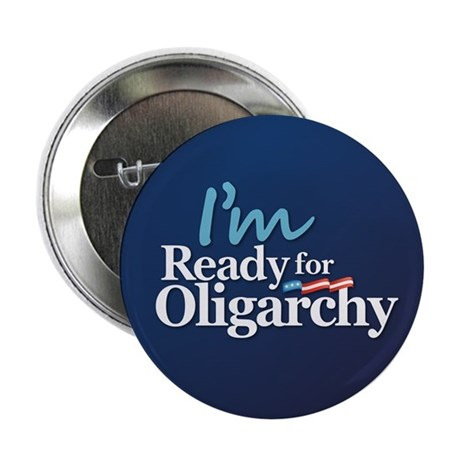 """Im Ready for Oligarchy 2016 2.25"""" Button"""