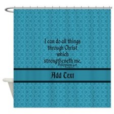 Philippians 4:13 Word teal Shower Curtain