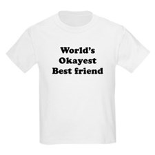 World's Okayest Best Friend T-Shirt