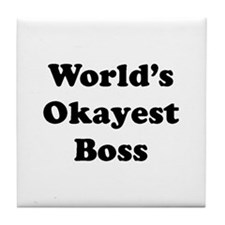 World's Okayest Boss Tile Coaster