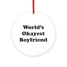 Worlds Okayest Boyfriend Ornament (round)