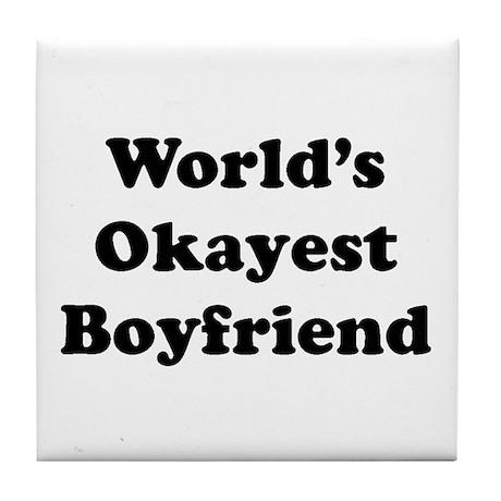 Worlds Okayest Boyfriend Tile Coaster