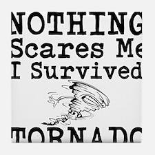 Nothing Scares Me I Survived Tornado Tile Coaster