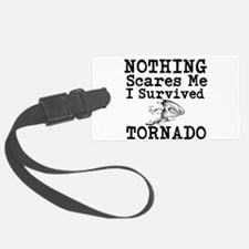 Nothing Scares Me I Survived Tornado Luggage Tag
