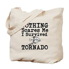 Nothing Scares Me I Survived Tornado Tote Bag