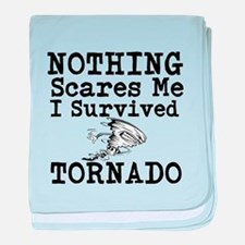 Nothing Scares Me I Survived Tornado baby blanket