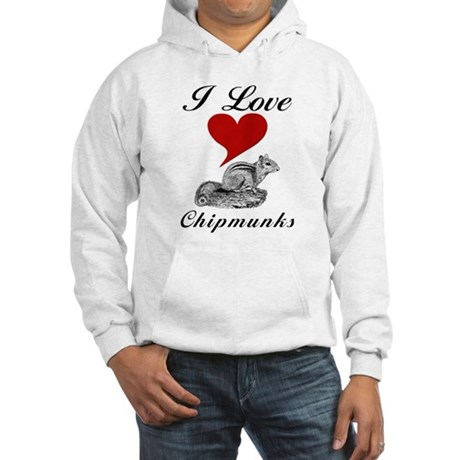 I Love Chipmunks Hooded Sweatshirt