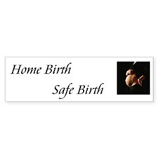 Home Birth, Safe Birth Bumper Bumper Sticker