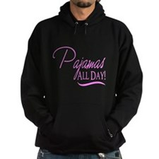Pajamas All Day! Hoodie