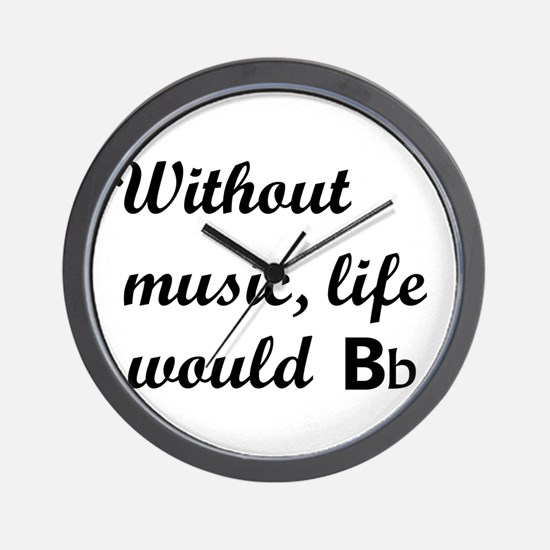 Without Music, Life Would Bb (Be Flat) Wall Clock
