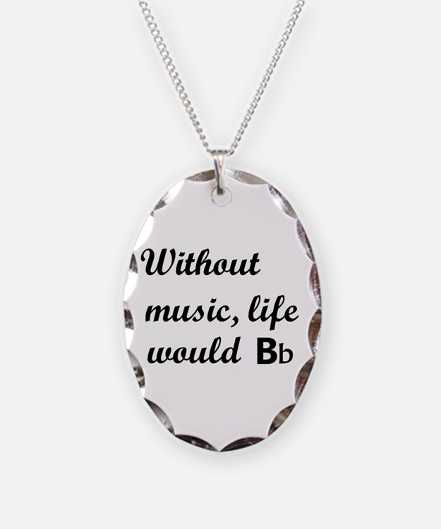 Without Music, Life Would Bb (Be Flat) Necklace