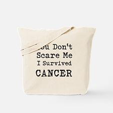You Dont Scare Me I Survived Cancer Tote Bag
