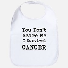 You Dont Scare Me I Survived Cancer Bib