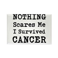 Nothing Scares Me I Survived Cancer Magnets