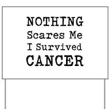 Nothing Scares Me I Survived Cancer Yard Sign