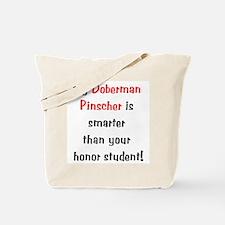 My Doberman Pinscher is smarter Tote Bag