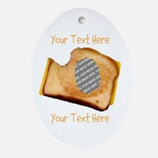 YOUR FACE Grilled Cheese Sandwich Ornament (Oval)