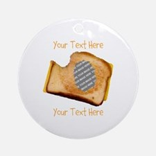 YOUR FACE Grilled Cheese Sandwich Ornament (Round)