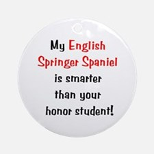 My English Springer Spaniel is smarter... Ornament