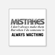 Mistakes - Someone is Always Watching Sticker