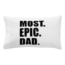 Most Epic Dad Pillow Case