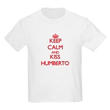 Keep Calm and Kiss Humberto T-Shirt