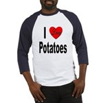 I Love Potatoes (Front) Baseball Jersey
