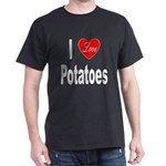 I Love Potatoes (Front) Dark T-Shirt