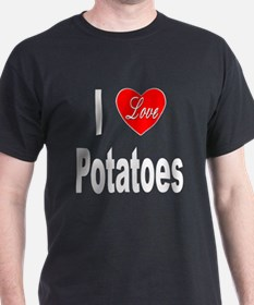 I Love Potatoes (Front) T-Shirt