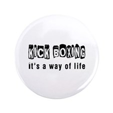 """Kickboxing it is a way of life 3.5"""" Button"""
