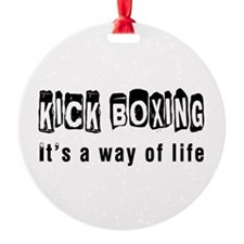 Kickboxing it is a way of life Ornament