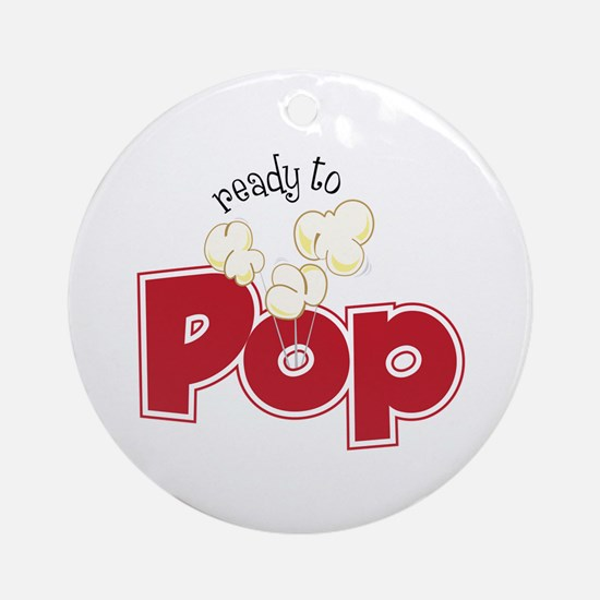 Ready To Pop Ornament (Round)