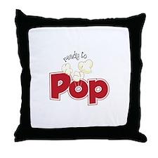 Ready To Pop Throw Pillow