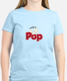Ready To Pop T-Shirt
