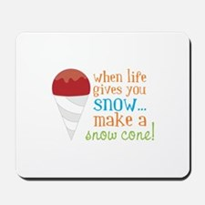 When Life Gives You Snow... Make A Snow Cone! Mous