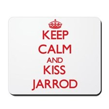 Keep Calm and Kiss Jarrod Mousepad
