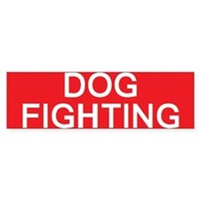 stop dog fighting Bumper Bumper Sticker