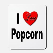 I Love Popcorn Mousepad