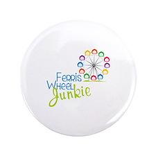 "Ferris wheel Junkie 3.5"" Button"