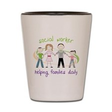 social worker Helping Families Daily Shot Glass