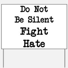 Fight Hate Yard Sign
