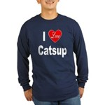 I Love Catsup (Front) Long Sleeve Dark T-Shirt