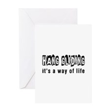 Hang Gliding it is a way of life Greeting Card