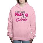 Silly Boys, fishing is f Women's Hooded Sweatshirt