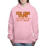 Getting On My Nerves Women's Hooded Sweatshirt
